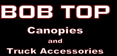 BOB TOP Canopies and Truck Accessories